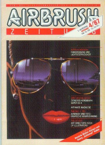 AIRBRUSH ZEITUNG 4/87 (1987-2.Jahrgang, Das 1.Deutsche Fachmagazin für die Spritzpistole) - Spritzpistolentest,Airbrush und fotografische Wahrnehmung,Lacke für den Modellbau) - AIRBRUSHZEITUNG