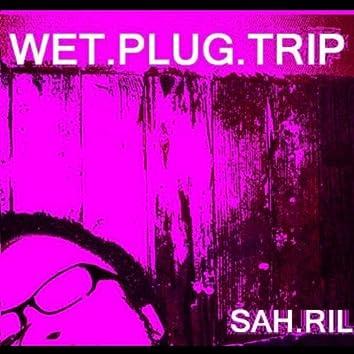 Wet.Plug.Trip