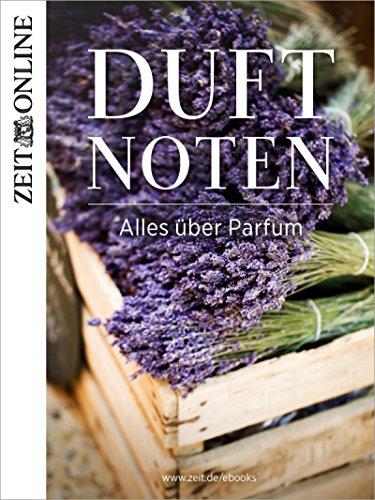 Duftnoten: Alles über Parfum (German Edition)