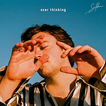 over thinking