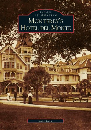 Monterey's  Hotel  del  Monte (CA)  (Images of America)