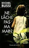 Ne lache pas ma main de Michel Bussi (2013) Broché