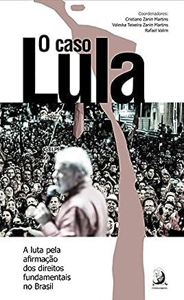O Caso Lula: A Luta Pela Afirmação dos Direitos Fundamentais no Brasil