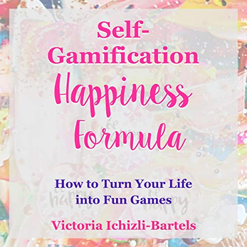 Couverture de Self-Gamification Happiness Formula