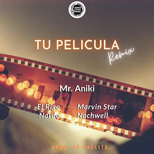 Chelito El Emperador & Mr Aniki feat. NACHWELL, Marvin Star, El Rigo & Nardo