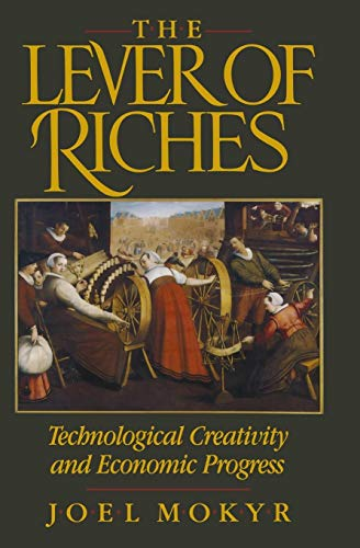 Download Lever of Riches: Technological Creativity and Economic Progress 0195074777