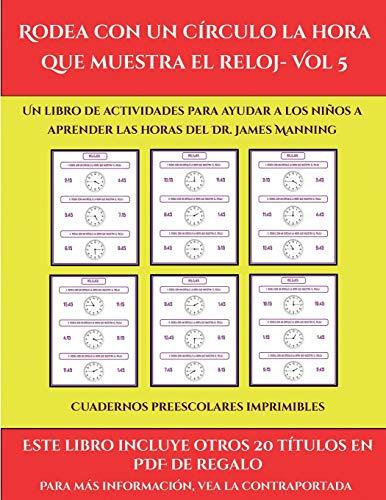 Cuadernos preescolares imprimibles (Rodea con un círculo la hora que muestra el reloj- Vol 5): Este libro contiene 30 fichas con actividades a todo color para niños de 6 a 7 años (48)