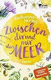 Zwischen dir und mir das Meer: Roman (Farben des Sommers, Band 2) - Katharina Herzog