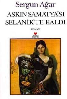 Askin Samatya'si Selanik'te Kaldi