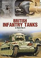 British Infantry Tanks in World War II (Photosniper)
