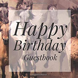 Happy Birthday Guestbook: Horse Animal Signing Celebration Guest Book w/ Photo Space Gift Log-Party Event Reception Visitor Advice Wishes Message ... Elegant Accessories Sweet Idea Scrapbook