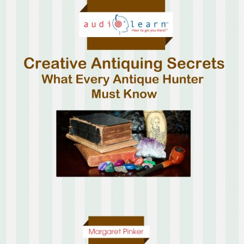 Creative Antiquing Secrets: What Every Antique Hunter Must Know!                   By:                                                                                                                                 Margaret Pinker                               Narrated by:                                                                                                                                 Derek Shoales                      Length: 2 hrs and 11 mins     4 ratings     Overall 2.3