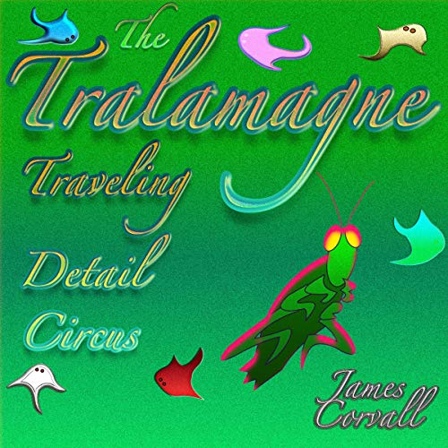 The Tralamagne: Traveling Detail Circus cover art