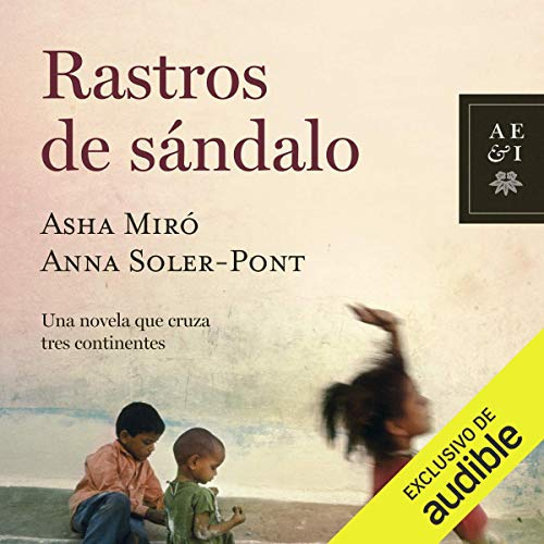 Rastros de sándalo                   By:                                                                                                                                 Asha Miro,                                                                                        Anna Soler-Pont                               Narrated by:                                                                                                                                 Andreina Chataing                      Length: 11 hrs and 2 mins     1 rating     Overall 5.0