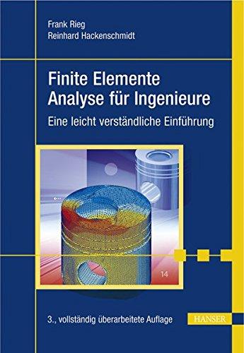 Finite Elemente Analyse für Ingenieure. Eine leicht verständliche Einführung. Mit DVD