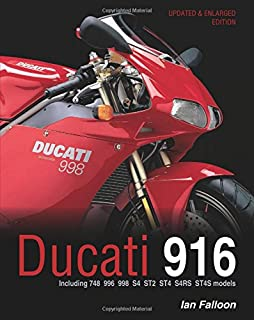 Ducati 916: Updated & enlarged edition - Including 748, 996, 998, S4, ST4, S4RS, ST4S models