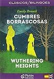 CUMBRES BORRASCOSAS/WUTHERING HEIGHTS: 1 (COLECCION CLASICOS BILINGUES)