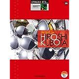 STAGEA・EL アーチスト 5~3級 Vol.25 THE BEST OF HIROSHI KUBOTA ~Spin Kick~