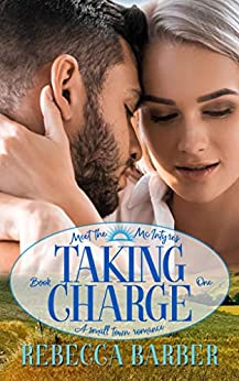 Taking Charge: An Australian Small Town Romance (Meet The McIntyres Book 1) by [Rebecca Barber, Kathryn Dee]