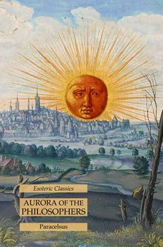 Aurora of the Philosophers: Esoteric Classics