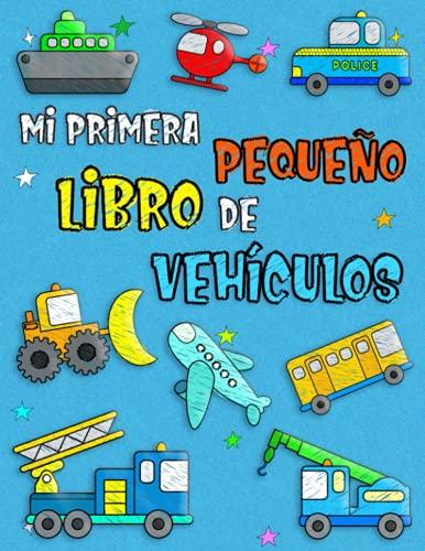 mi primera pequeño libro de Vehículos: Páginas para colorear educativas fáciles y...