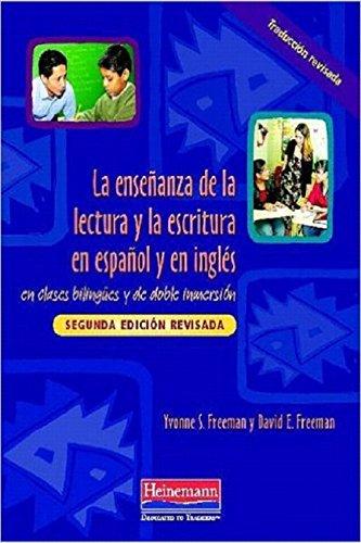 La ensenanza de la lectura y la escritura en espanol y en ingles: en clases bilingues y de doble inmersion, Segunda...