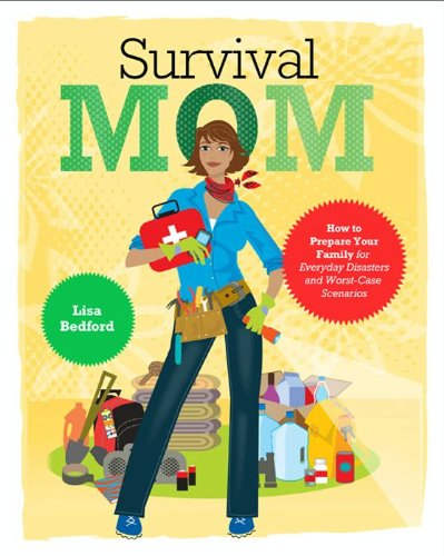 Survival Mom: How to Prepare Your Family for Everyday Disasters and Worst-Case Scenarios (English Edition)
