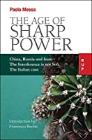 The Age of Sharp Power: The Influence of China, Russia and Iran Abroad: The Italy Case