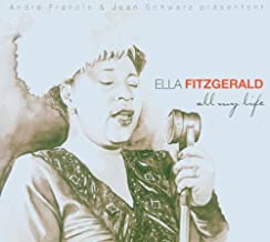 Ella Fitzgerald: 'All My Life'. Forty-Eight Other Titles Incl. Lullaby Of Birdland How Hig
