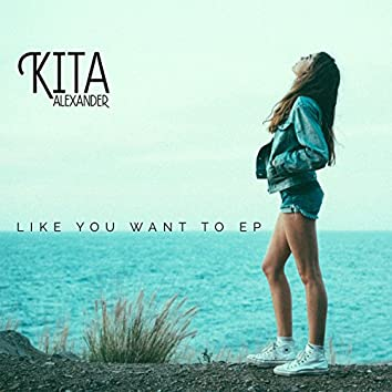 Like You Want To EP
