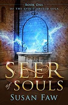 Seer of Souls: Book One Of The Spirit Shield Saga: A Mythological Fantasy by [Susan Faw, Greg Simanson, Pam Elise Harris]