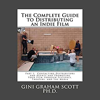 The Complete Guide to Distributing an Indie Film, Part I     Contacting Distributors and Agents and Promoting Your Film Through Festivals, Theaters, and the Media              By:                                                                                                                                 Gini Graham Scott                               Narrated by:                                                                                                                                 Jill Sughrue                      Length: 3 hrs and 42 mins     1 rating     Overall 3.0