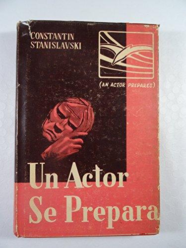 """""""Un actor se Prepara (An Actor Prepares)"""""""