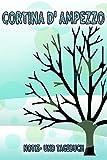 Cortina d' Ampezzo - Notiz- und Tagebuch: Winterurlaub in Cortina d' Ampezzo. Ideal für Skiurlaub, Winterurlaub oder Schneeurlaub. Mit vorgefertigten ... als Geschenk, Notizbuch oder als Abschiedsg