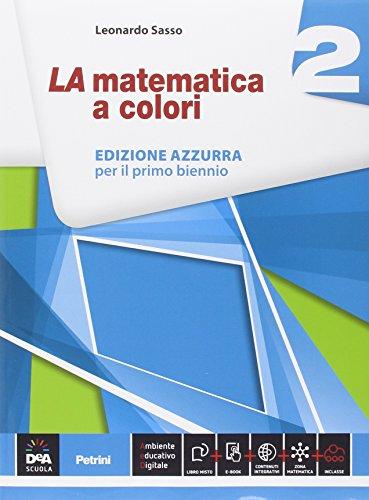 La matematica a colori. Ediz. azzurra. Per le Scuole superiori. Con e-book. Con espansione online (Vol. 2)