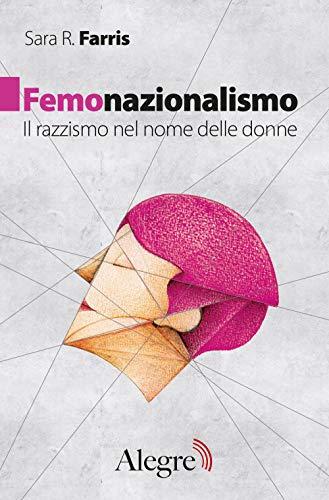 Femonazionalismo. Il razzismo nel nome delle donne (Feminist)