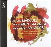 Flute Concerto-marquez, Motsalvatge, Amargos: Andrada(Fl) Posada / Castilla Y Leon So