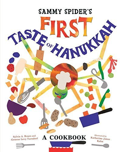 Sammy Spider's First Taste of Hanukkah: A Cookbook by Sylvia A. Rouss, Genene Turndorf (August 1, 2015) Hardcover