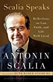 Scalia Speaks: Reflections on Law, Faith, and Life Well Lived