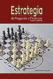 Estrategia de Negocios y Finanzas: Ensayos y Ejercicios