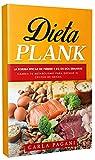 DIETA PLANK: La forma eficaz de perder 9 kg en dos semanas. Cambia tu metabolismo para quemar el exceso de grasa.