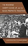 The Reverend Albert Cleage Jr. and the Black Prophetic Tradition: A Reintroduction of The Black Messiah (Rhetoric, Race, and Religion)