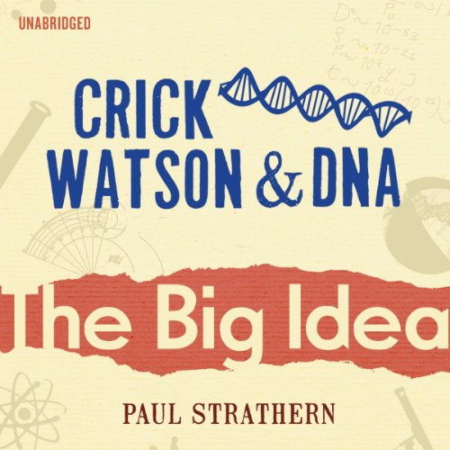 Crick, Watson and DNA: The Big Idea Titelbild