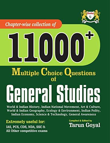General Studies 11000+ MCQs for IAS, PCS, CDS, SSC, NDA, CGL, Railway