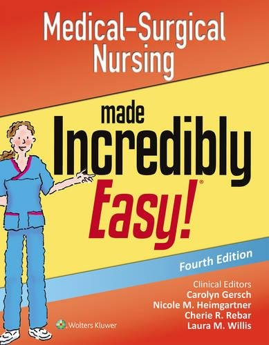 Medical-Surgical Nursing Made Incredibly Easy (Incredibly Easy Series)