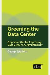 Greening the Data Center: Opportunities for Improving Data Center Energy Efficiency Paperback