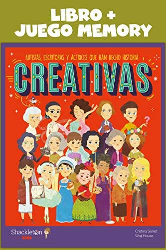 Creativas: Libro + Juego Memory: Artistas, escritoras y actrices que han hecho historia + Jue (MIS PEQUEÑOS HEROES)