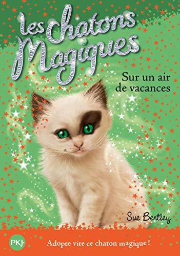 Les chatons magiques - tome 15 : Sur un air de vacances (15)