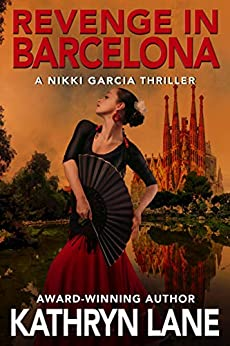 Revenge in Barcelona: A Nikki Garcia Mystery (The Nikki Garcia Mystery Thriller Series Book 3) by [Kathryn Lane]