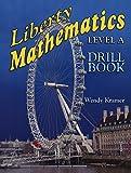 Liberty Mathematics Level A Drill Book
